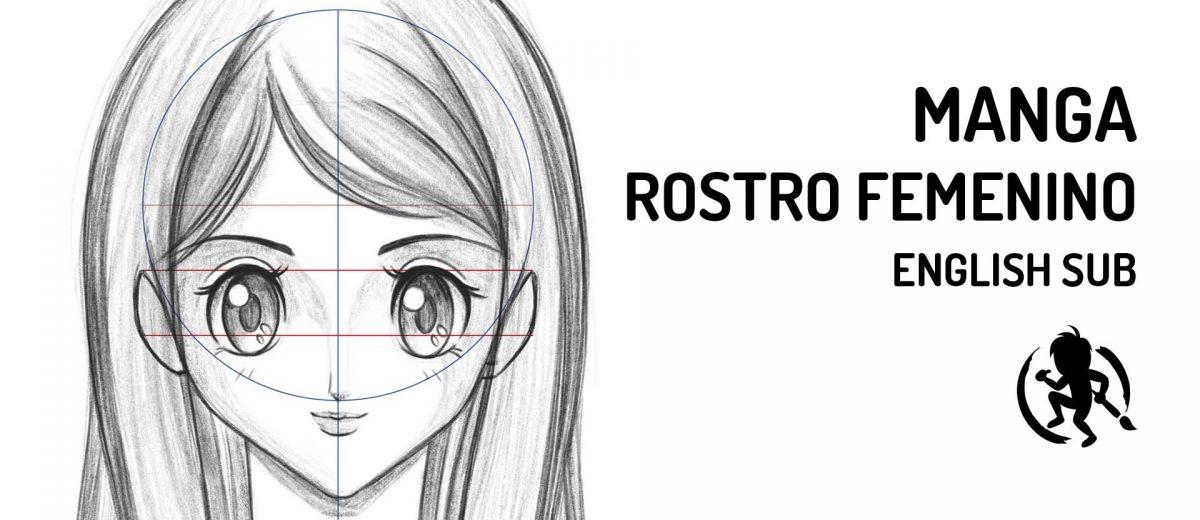 Como dibujar el rostro femenino estilo Manga